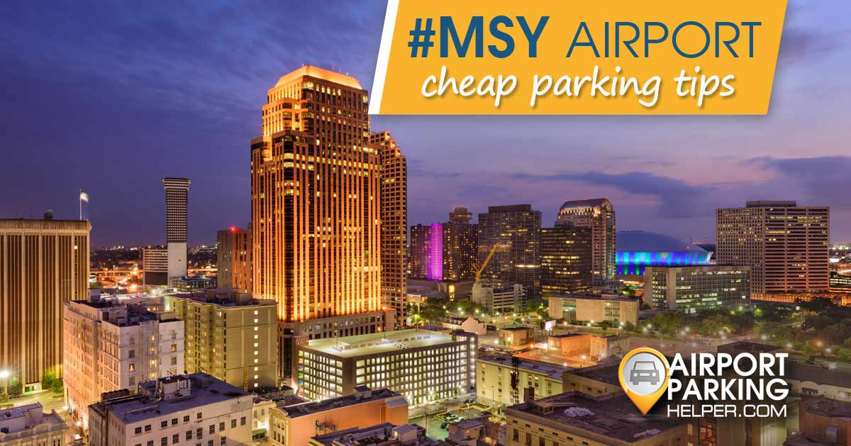 New Orleans Airport Parking Tips For The Best Long Term
