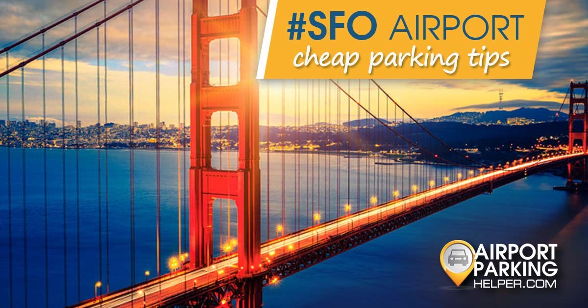 The ultimate guide to cheap SFO airport parking