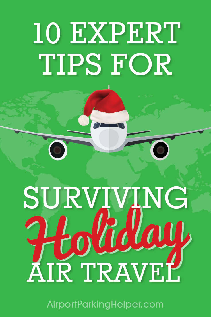 10 expert tips for surviving holiday air travel