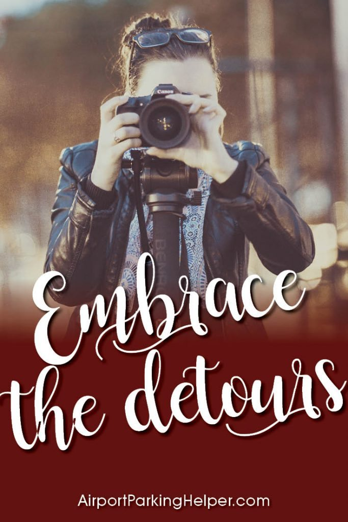 Embrace the detours.