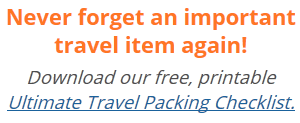 Download our Ultimate Travel Packing Checklist
